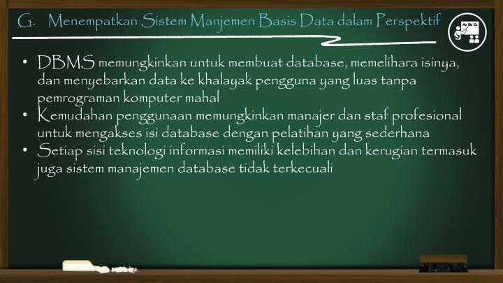 G.    Menempatkan Sistem Manjemen Basis Data dalam Perspektif