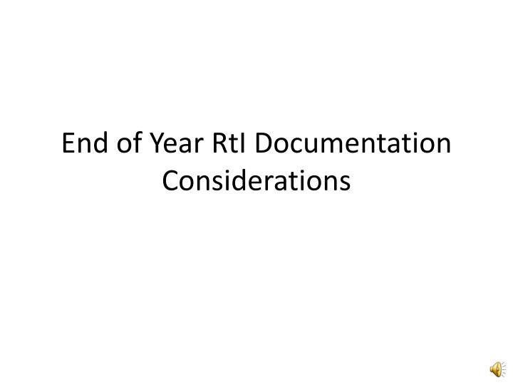 End of year rti documentation considerations