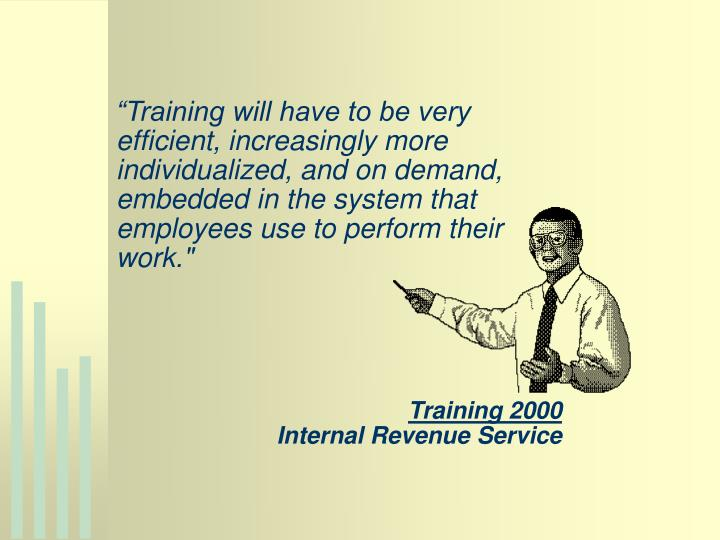 """Training will have to be very efficient, increasingly more individualized, and on demand, embedde..."