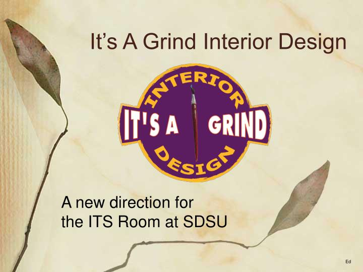It's A Grind Interior Design