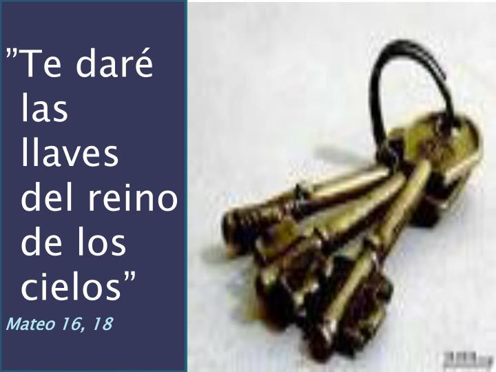 """""""Te daré las llaves del reino de los cielos"""""""