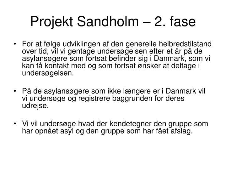 Projekt Sandholm – 2. fase