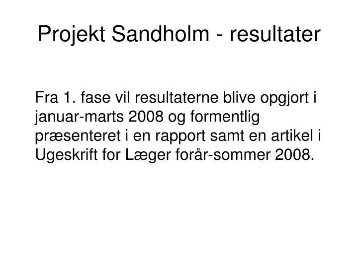 Projekt Sandholm - resultater