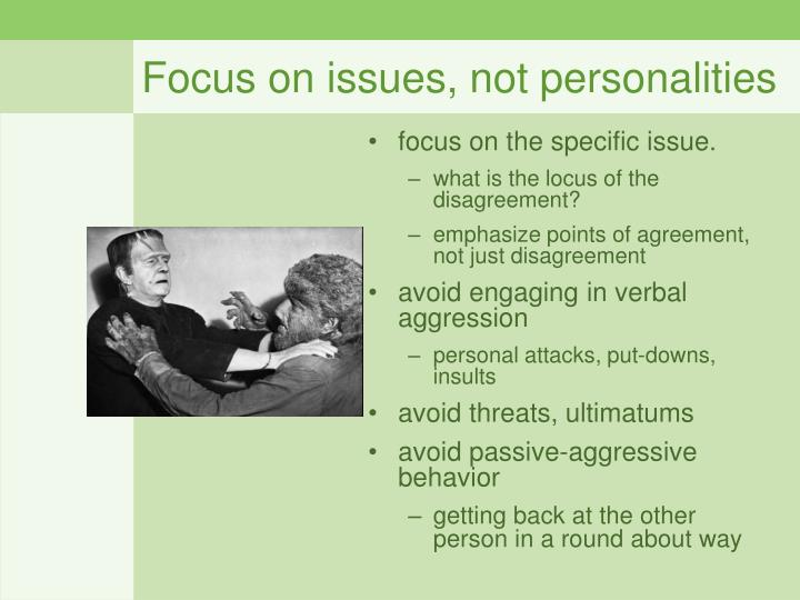 Focus on issues, not personalities