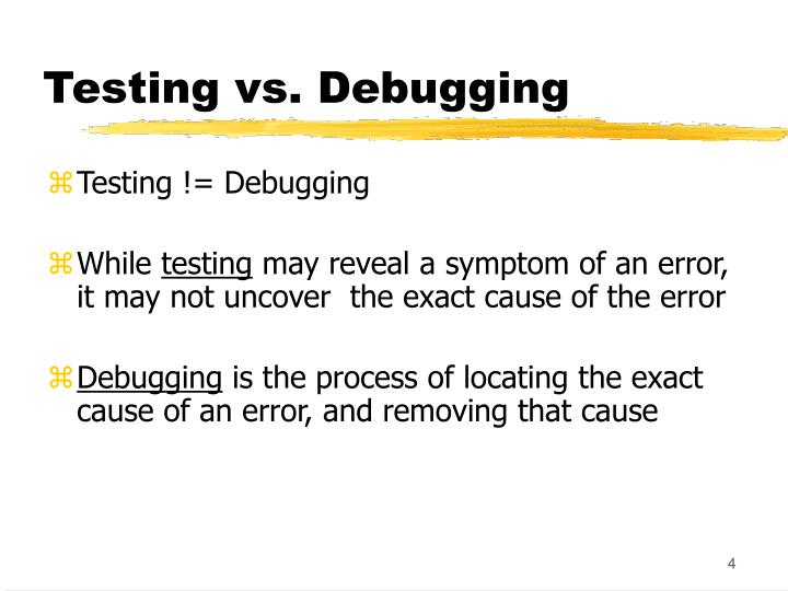 Testing vs. Debugging