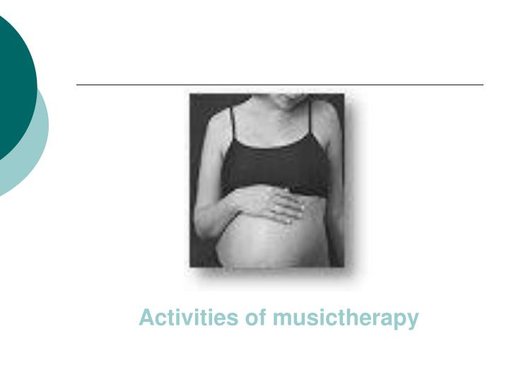 Activities of musictherapy