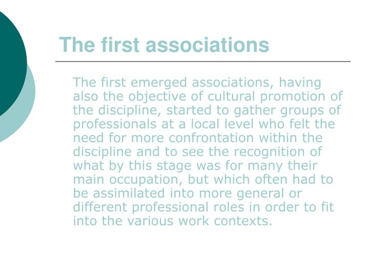 The first associations