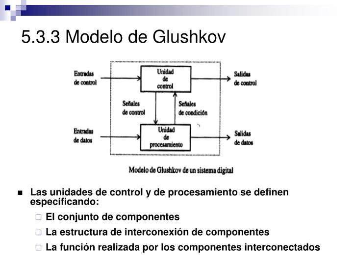 5.3.3 Modelo de Glushkov