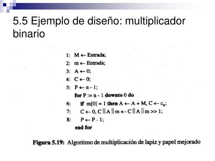 5.5 Ejemplo de diseño: multiplicador binario