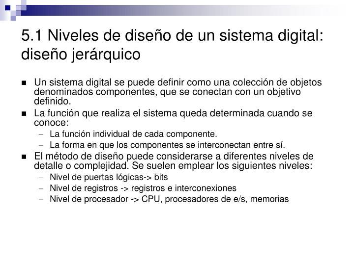 5.1 Niveles de diseño de un sistema digital: diseño jerárquico