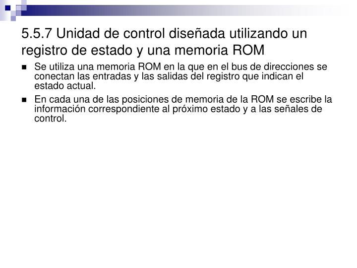5.5.7 Unidad de control diseñada utilizando un registro de estado y una memoria ROM