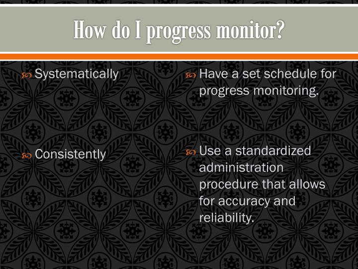 How do I progress monitor?