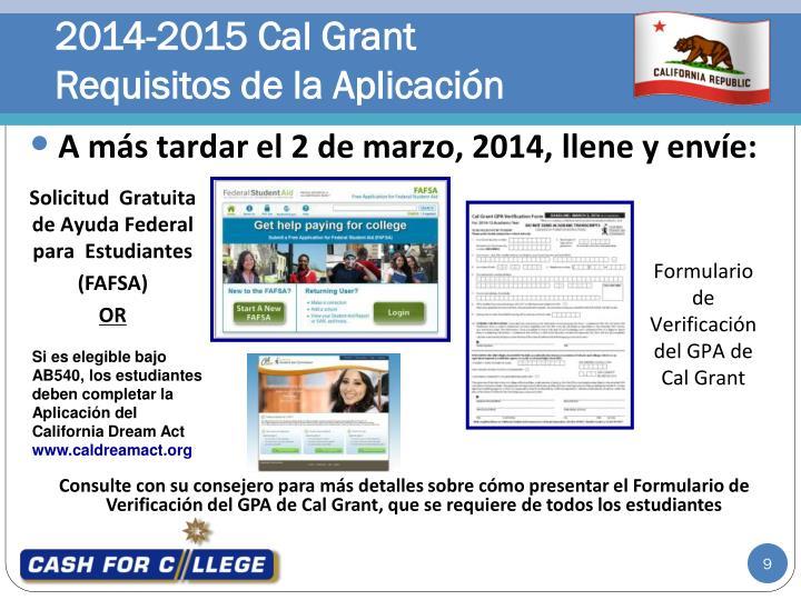 Consulte con su consejero para más detalles sobre cómo presentar el Formulario de Verificación del GPA de Cal Grant, que se requiere de todos los estudiantes