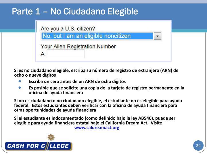 Si es no ciudadano elegible, escriba su número de registro de extranjero (ARN) de ocho o nueve dígitos
