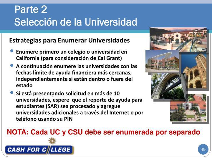 Enumere primero un colegio o universidad en California (para consideración de Cal Grant)
