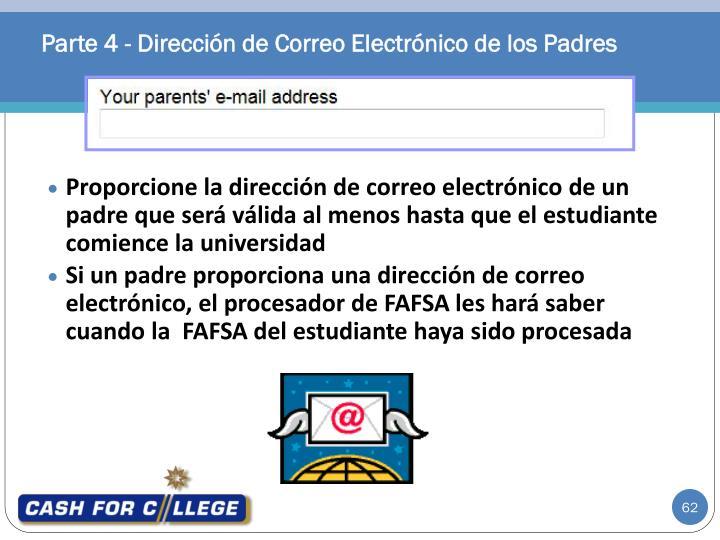 Proporcione la dirección de correo electrónico de un padre que será válida al menos hasta que el estudiante comience la universidad