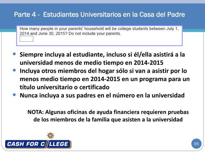 NOTA: Algunas oficinas de ayuda financiera requieren pruebas de los miembros de la familia que asisten a la universidad