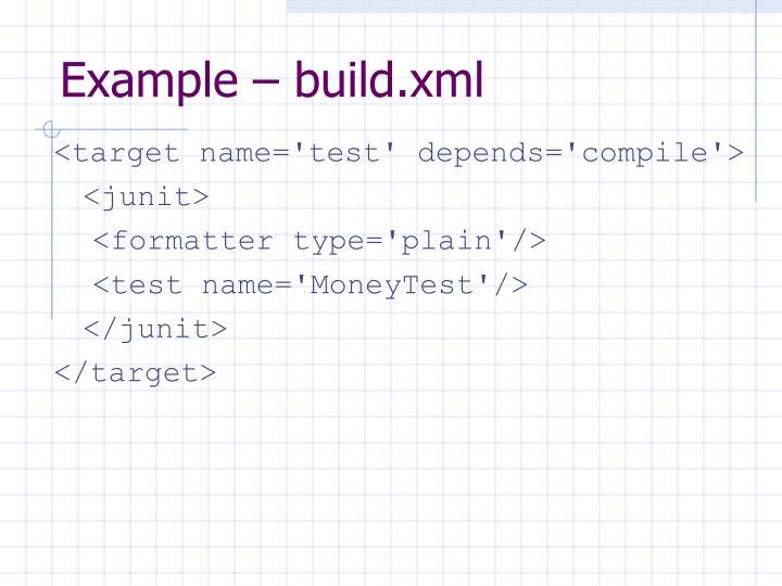 Example – build.xml