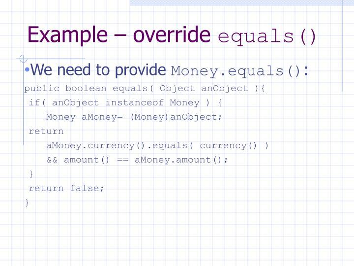 Example – override