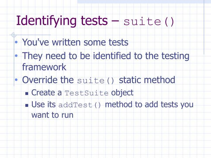 Identifying tests –