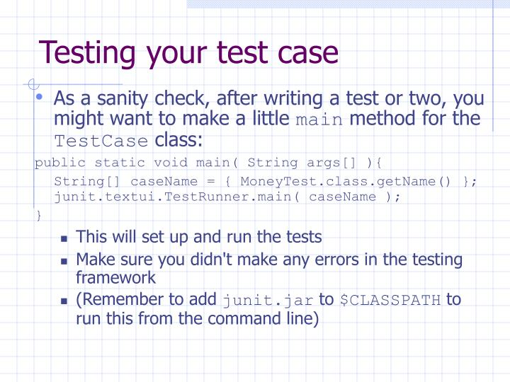 Testing your test case