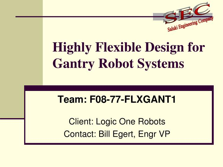 Highly flexible design for gantry robot systems