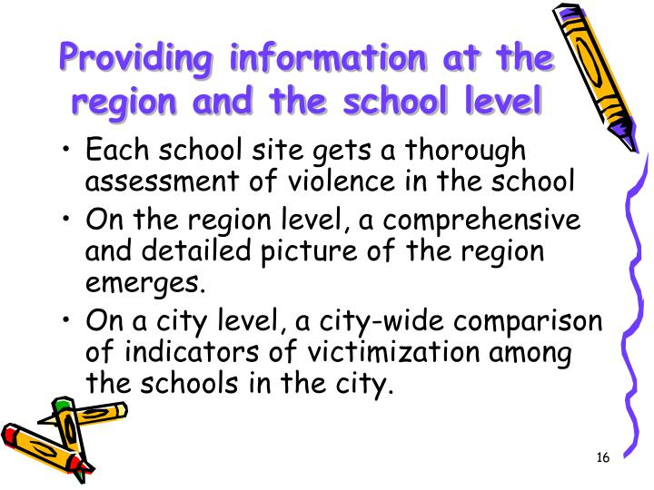 Providing information at the region and the school level