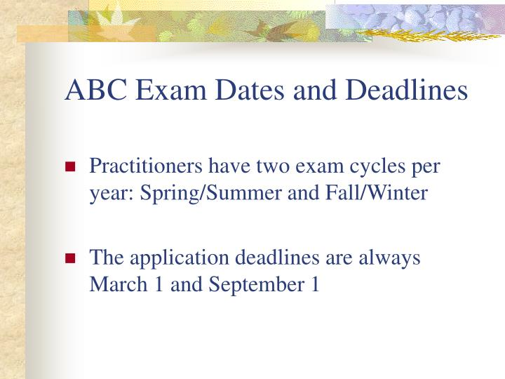 ABC Exam Dates and Deadlines