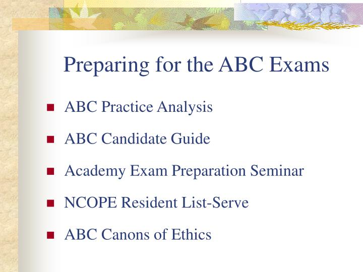 Preparing for the ABC Exams