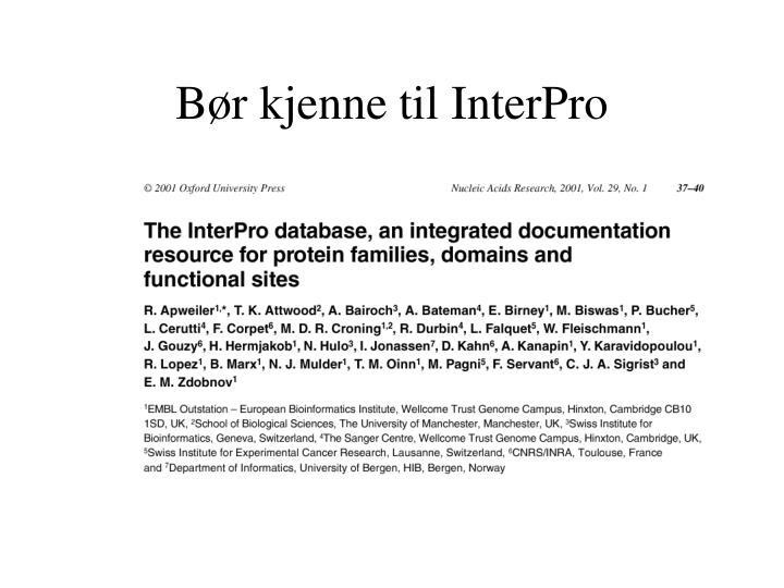 Bør kjenne til InterPro