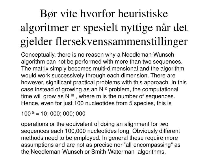 Bør vite hvorfor heuristiske algoritmer er spesielt nyttige når det gjelder flersekvenssammenstillinger
