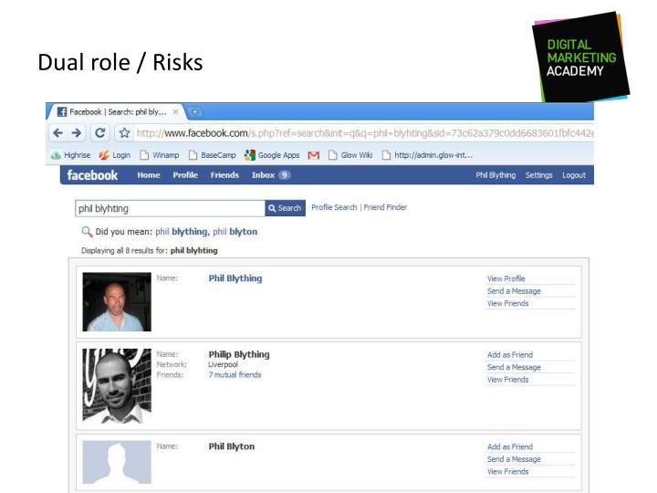 Dual role / Risks