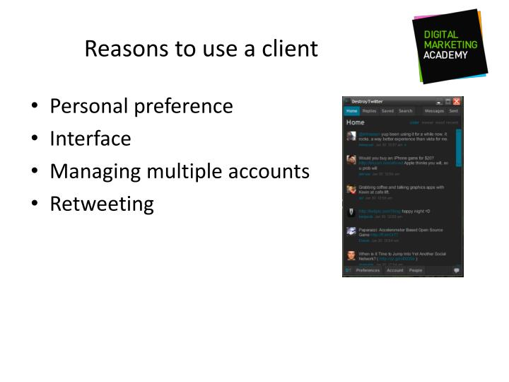 Reasons to use a client