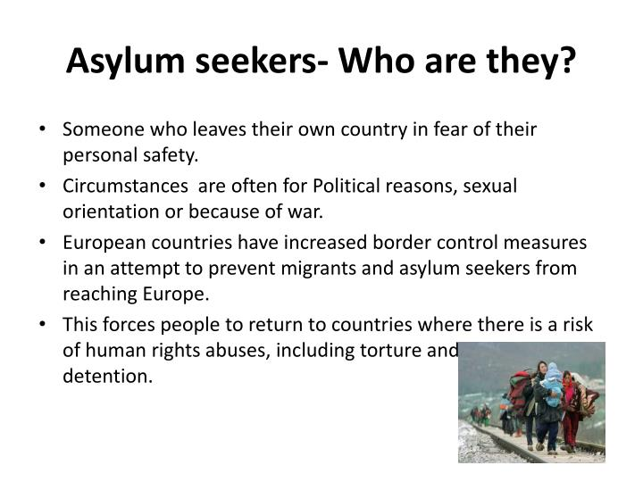 Asylum seekers who are they