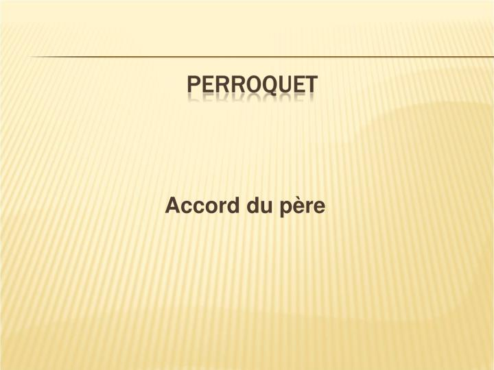 Accord du père