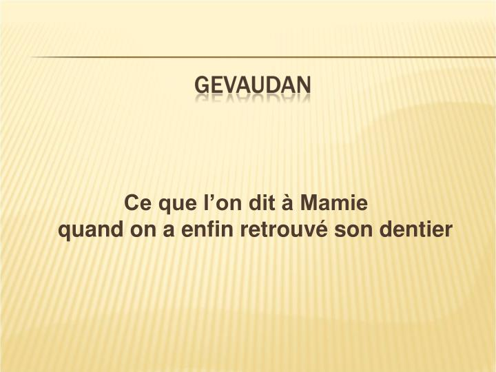 Ce que l'on dit à Mamie