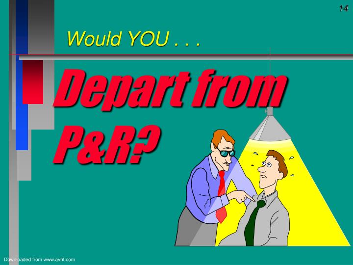 Depart from P&R?
