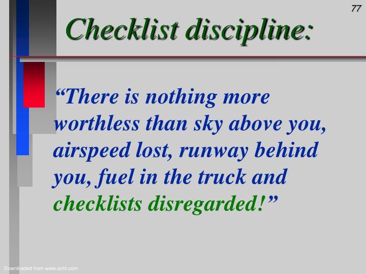 Checklist discipline: