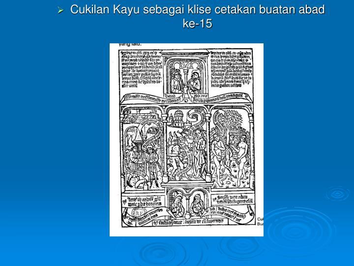 Cukilan Kayu sebagai klise cetakan buatan abad ke-15