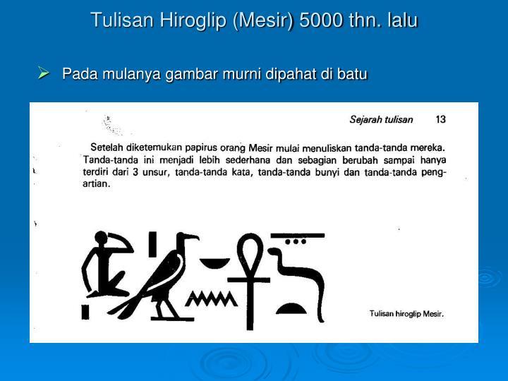 Tulisan Hiroglip (Mesir) 5000 thn. lalu
