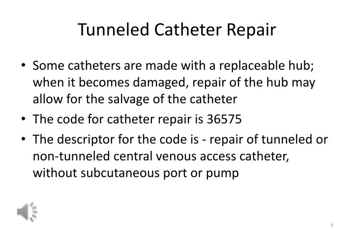 Tunneled Catheter Repair