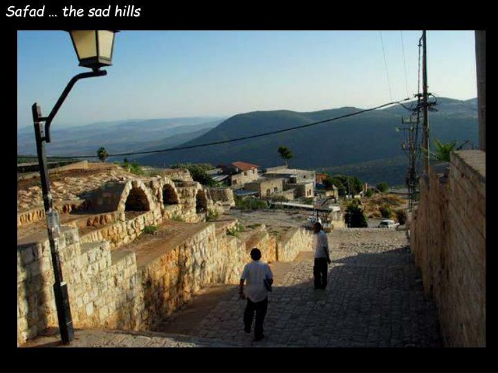 Safad … the sad hills