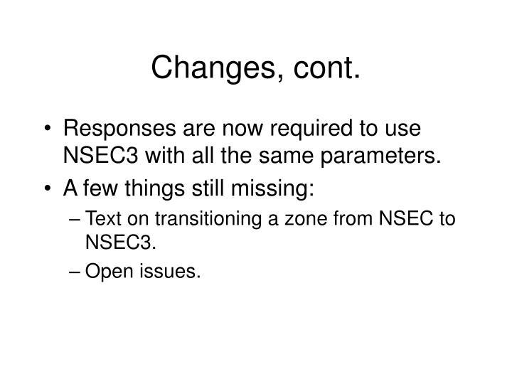 Changes, cont.