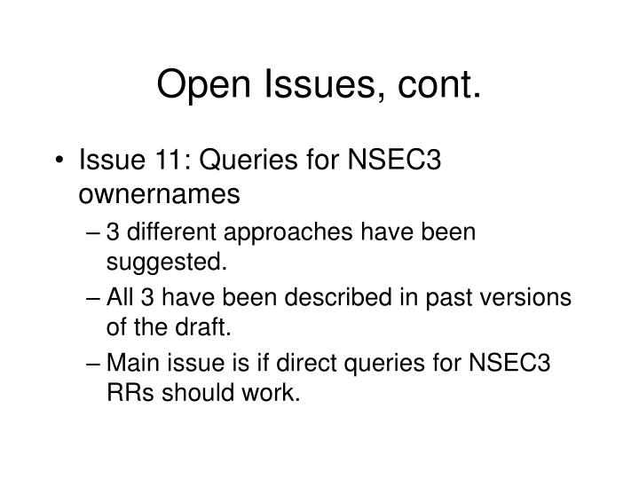 Open Issues, cont.