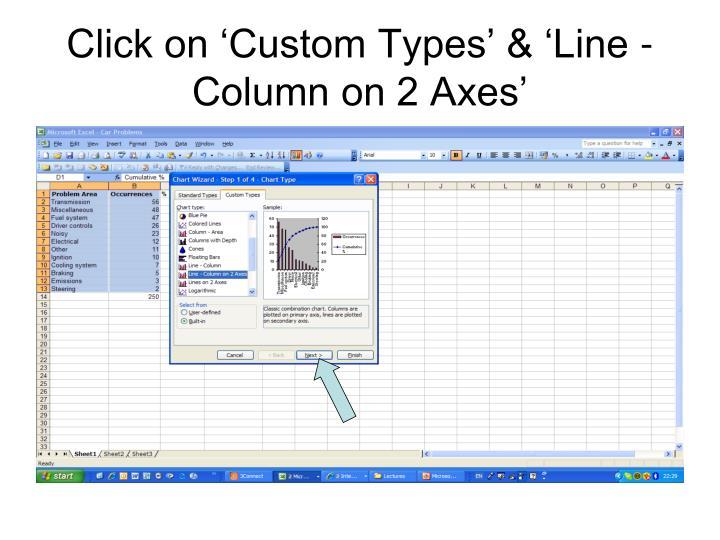 Click on 'Custom Types' & 'Line - Column on 2 Axes'
