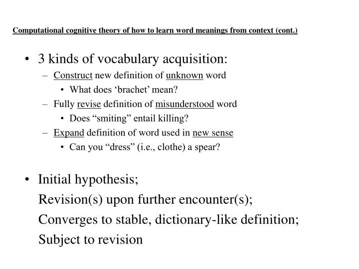 Computational cognitive theory of how to learn word meanings from context (cont.)