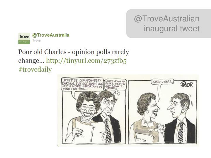 @TroveAustralian inaugural tweet