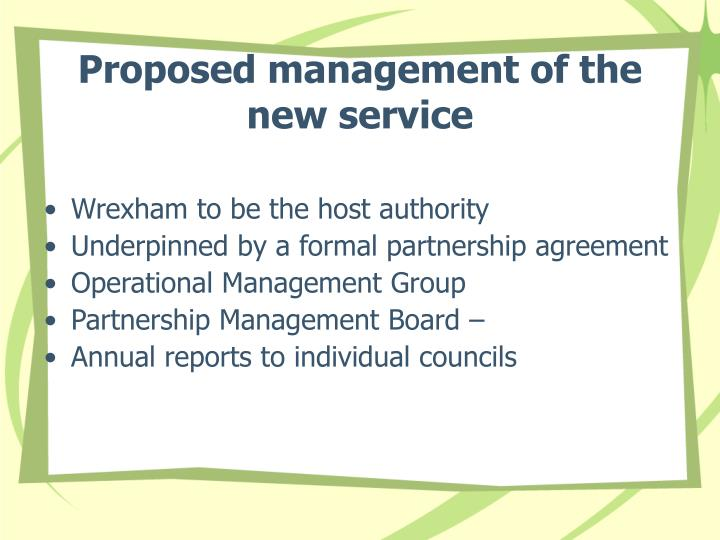 Proposed management of the new service