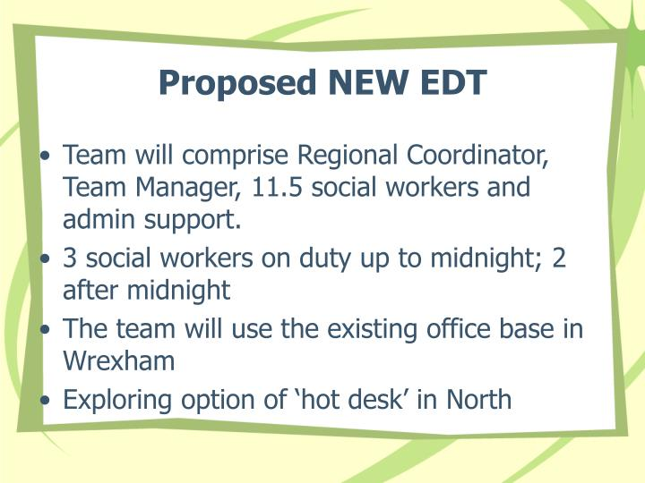 Proposed NEW EDT