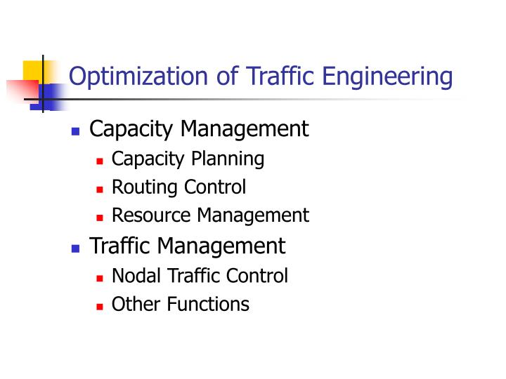 Optimization of Traffic Engineering